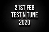 21st Feb Test N Tune 2020