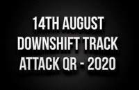 14th August - Downshift Track Attack QR 2020