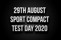 29th August - Sports Compact Test Day 2020