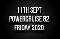 11th Sept Powercruise #82 Friday 2020