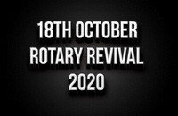 18th October Rotary Revival 2020